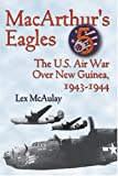 MacArthur's Eagles: The U.S. Air War Over New Guinea, 1943-1944
