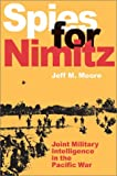 Spies for Nimitz: Joint Military Intelligence in the Pacific War
