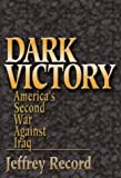 Dark Victory: America's Second War Against Iraq