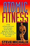 Book Cover: Atomic Fitness: The Alternative To Drugs, Steroids, Wacky Diets, And Everything Else That