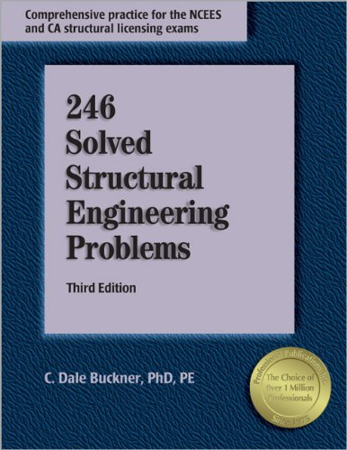 246 Solved Structural Engineering Problems, 3rd ed., Buckner, C. Dale