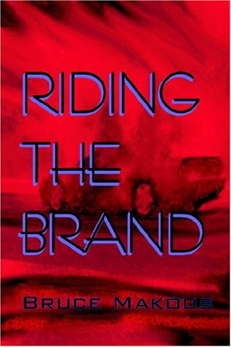Riding the Brand by Bruce Makous