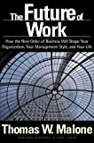 Buy The Future of Work: How the New Order of Business Will Shape Your Organization, Your Management Style and Your Life from Amazon