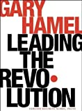 Buy Leading the Revolution: How to Thrive in Turbulent Times by Making Innovation a Way of Life from Amazon
