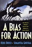 Buy A Bias for Action: How Effective Managers Harness Their Willpower, Achieve Results, and Stop Wasting Time from Amazon