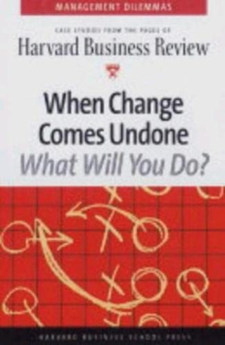 When Change Comes Undone