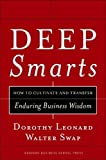 Buy Deep Smarts: How to Cultivate and Transfer Enduring Business Wisdom from Amazon