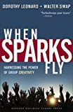 Buy When Sparks Fly: Harnessing the Power of Group Creativity from Amazon