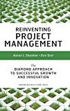 Buy Reinventing Project Management: The Diamond Approach to Successful Growth & Innovation from Amazon