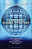 Buy Redefining Global Strategy: Crossing Borders in a World Where Differences Still Matter from Amazon