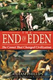 The End of Eden: The Comet That Changed Civilization