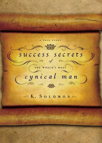 Success Secrets of the World's Most Cynical Man: A True Story, Davis, Max