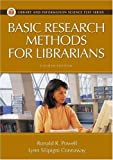 Basic Research Methods for Librarians Fourth Edition (Library and Information Science Text Series)