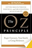 Buy The Oz Principle: Getting Results Through Individual and Organizational Accountability from Amazon