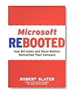 Microsoft Rebooted: How Bill Gates and Steve Ballmer Reinvented Their Company