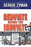 Buy Renovate Before You Innovate: Why Doing the New Thing Might Not Be the Right Thing from Amazon