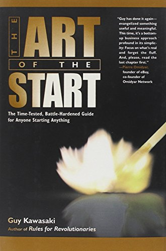 The Art of the Start: The Time-Tested, Battle-Hardened Guide for Anyone Starting Anything, Kawasaki, Guy