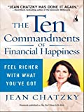 Buy The Ten Commandments Of Financial Happiness: Feel Richer With What You've Got from Amazon