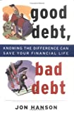 Buy Good Debt, Bad Debt: Knowing the Difference Can Save Your Financial Life from Amazon