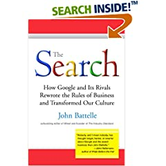 The Search: How Google and Its Rivals Rewrote the Rules of Business and Transformed Our Culture