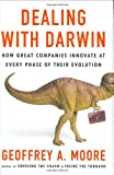 Buy Dealing with Darwin : How Great Companies Innovate at Every Phase of Their Evolution from Amazon