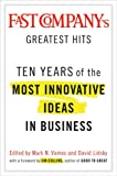 Buy Fast Company's Greatest Hits: Ten Years of the Most Innovative Ideas in Business from Amazon