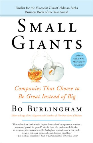 728. Small Giants: Companies That Choose to Be Great Instead of Big