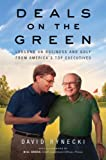 Buy Deals on the Green: Lessons on Business and Golf from America's Top Executives from Amazon