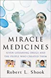 Buy Miracle Medicines: Seven Lifesaving Drugs and the People Who Created Them from Amazon
