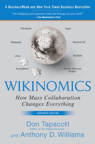Wikinomics: How Mass Collaboration Changes Everything, Tapscott, Don; Williams, Anthony D.