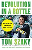 Buy Revolution in a Bottle: How TerraCycle Is Redefining Green Business from Amazon