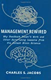 Buy Management Rewired: Why Feedback Doesn't Work and Other Surprising Lessons from the Latest Brain Science from Amazon
