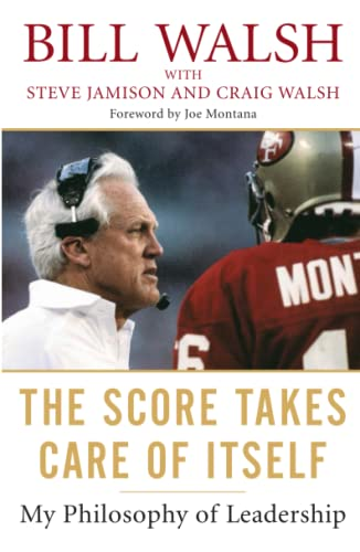 584. The Score Takes Care of Itself: My Philosophy of Leadership