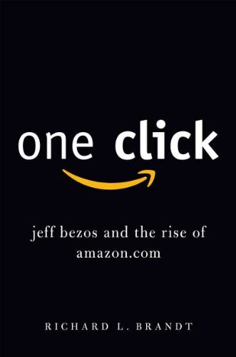 212. One Click: Jeff Bezos and the Rise of Amazon.com