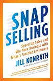 Buy SNAP Selling: Speed Up Sales and Win More Business with Today's Frazzled Customers from Amazon