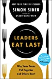 Buy Leaders Eat Last: Why Some Teams Pull Together and Others Don't from Amazon
