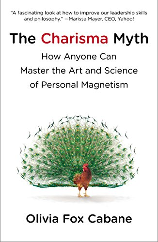 742. The Charisma Myth: How Anyone Can Master the Art and Science of Personal Magnetism