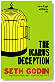 Cover of The Icarus Deception: How High Will You Fly by Seth Godin