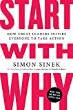 Cover Image of Start with Why: How Great Leaders Inspire Everyone to Take Action by Simon Sinek published by Portfolio