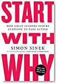 Cover of Start with Why: How Great Leaders Inspire Everyone to Take Action by Simon Sinek