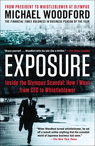 Exposure: Inside the Olympus Scandal: How I Went from CEO to Whistleblower, Woodford, Michael
