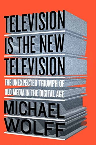 848. Television Is the New Television: The Unexpected Triumph of Old Media in the Digital Age