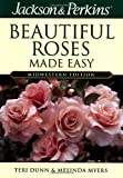 Jackson & Perkins Beautiful Roses Made Easy: Midwestern Edition	 	 Jackson & Perkins Beautiful Roses Made Easy: Midwestern Edition by Teri Dunn and Melinda Myers