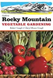 Guide to Rocky Mountain Vegetable Gardening