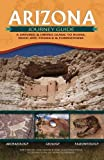 Ancient Arizona Journey Guide: A Driving and Hiking Guide to Ruins, Rock Art, Fossils and Formations