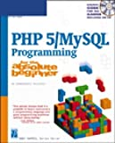 PHP 5 and MySQL Programming for the Absolute Beginner