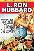 While Bugles Blow! by L. Ron Hubbard