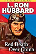 Red Death Over China by L. Ron Hubbard