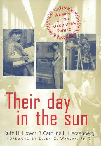 Their Day in the Sun: Women of the Manhattan Project