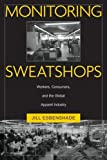 Monitoring Sweatshops: Workers, Consumers, and the Global Apparel Industry by Jill Esbenshade